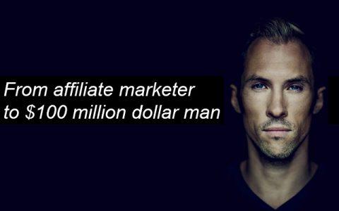 从Affiliate Marketer到亿万富豪